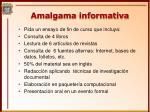 amalgama informativa