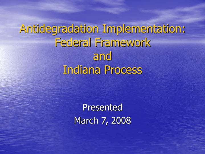antidegradation implementation federal framework and indiana process n.