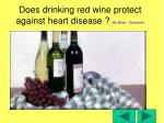 does drinking red wine protect against heart disease by brian eccleston
