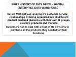 brief history of 3m s gedw global enterprise data warehouse1
