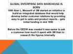 global enterprise data warehouse is born