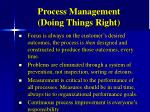 process management doing things right