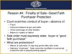 reason 4 finality of sale good faith purchaser protection