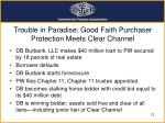 trouble in paradise good faith purchaser protection meets clear channel