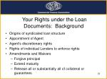 your rights under the loan documents background