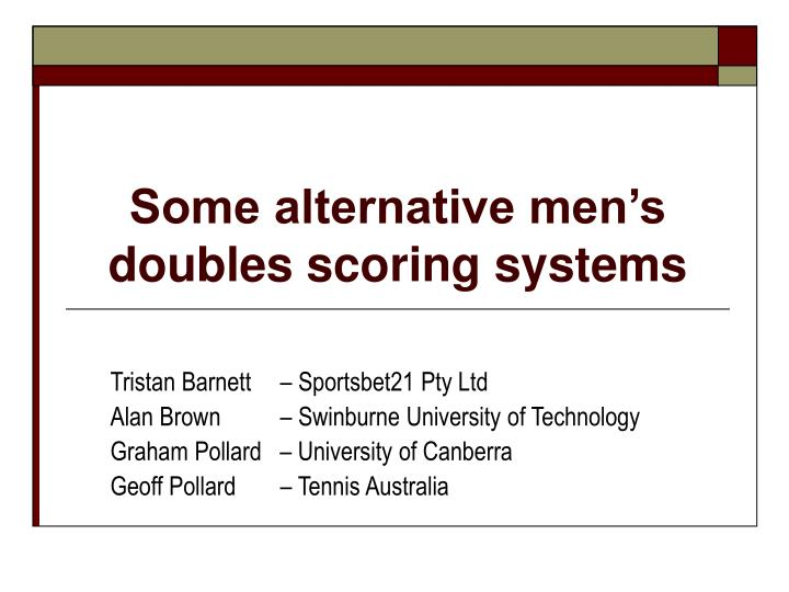 some alternative men s doubles scoring systems n.