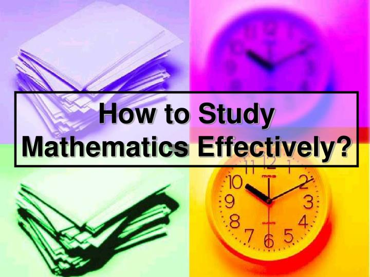 how to study mathematics effectively n.
