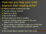 how can you help your child improve their reading skills