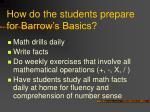 how do the students prepare for barrow s basics