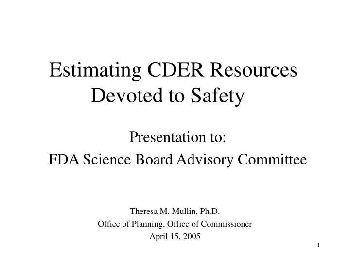 estimating cder resources devoted to safety n.