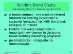 building brand equity designing holistic marketing activites