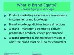 what is brand equity brand equity as a bridge