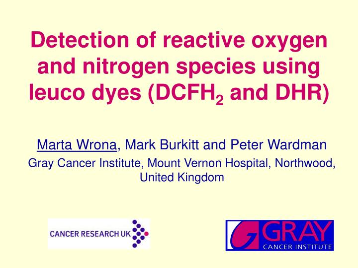 detection of reactive oxygen and nitrogen species using leuco dyes dcfh 2 and dhr n.