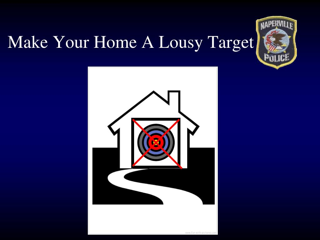 Make Your Home A Lousy Target