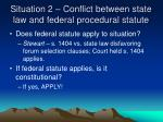 situation 2 conflict between state law and federal procedural statute