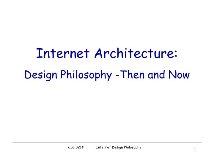 internet architecture design philosophy then and now n.
