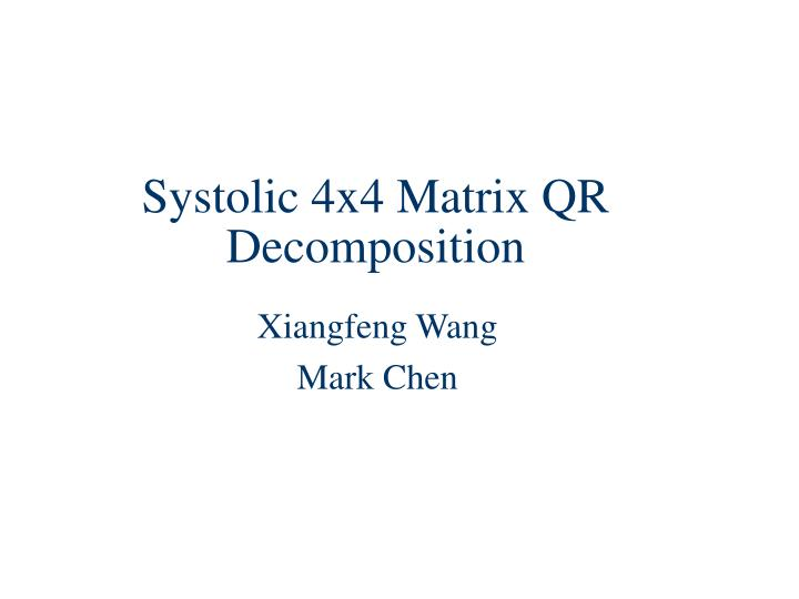 systolic 4x4 matrix qr decomposition n.