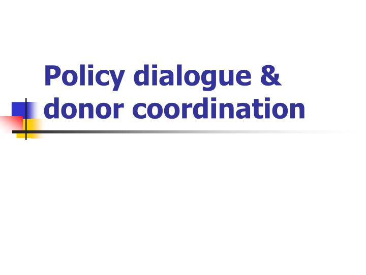 policy dialogue donor coordination n.