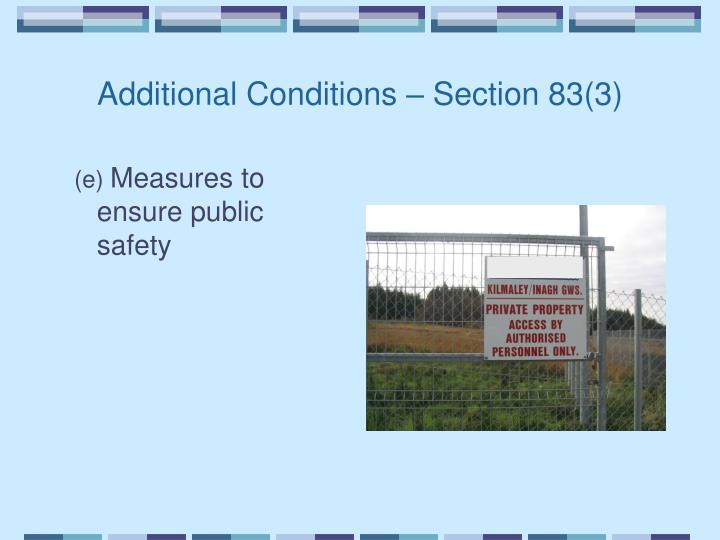 Additional Conditions – Section 83(3)