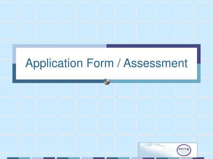 Application Form / Assessment