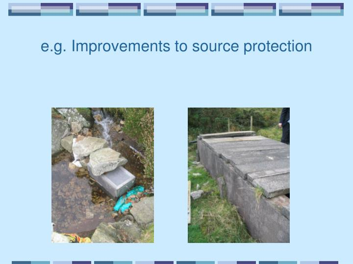 e.g. Improvements to source protection