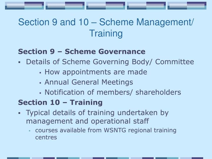Section 9 and 10 – Scheme Management/ Training