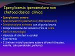 iperglicemia iperosmolare non chetoacidosica clinica