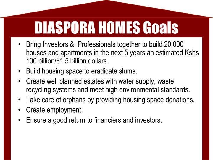 Diaspora homes goals