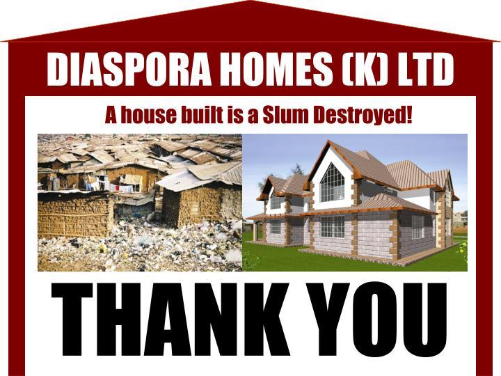 A house built is a Slum Destroyed!