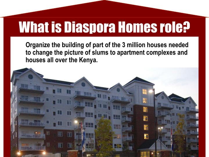 What is Diaspora Homes role?