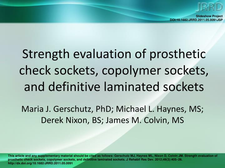 strength evaluation of prosthetic check sockets copolymer sockets and definitive laminated sockets n.