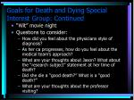 goals for death and dying special interest group continued1
