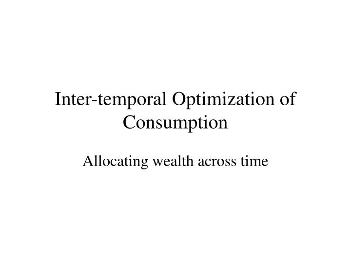 inter temporal optimization of consumption n.