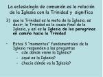 la eclesiolog a de comuni n es la relaci n de la iglesia con la trinidad y significa1