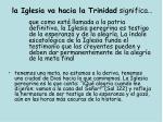 la iglesia va hacia la trinidad significa3