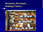 decisions decisions making choices