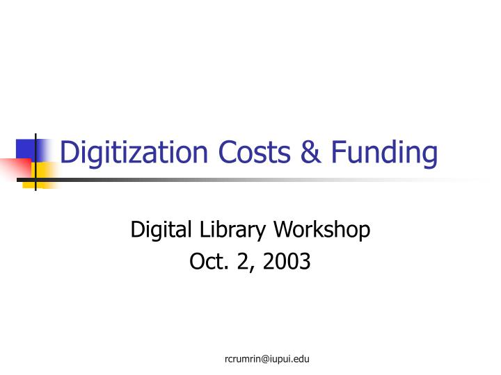 digitization costs funding n.