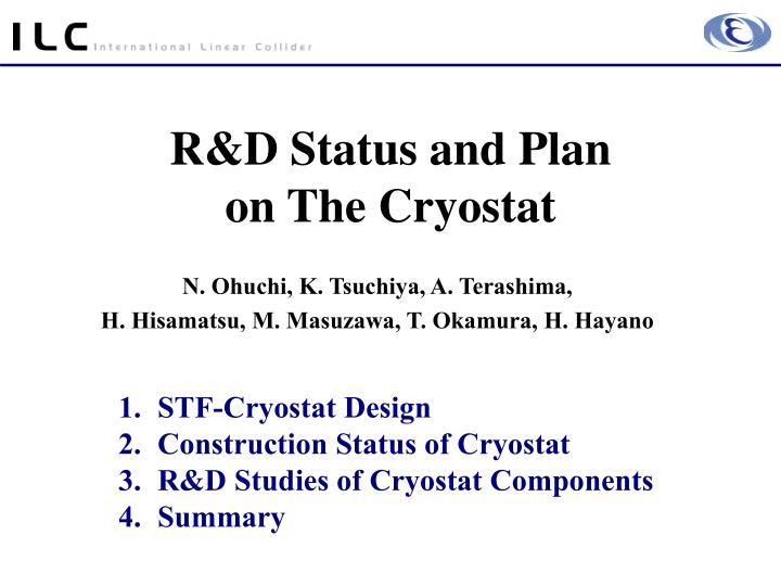 r d status and plan on the cryostat n.