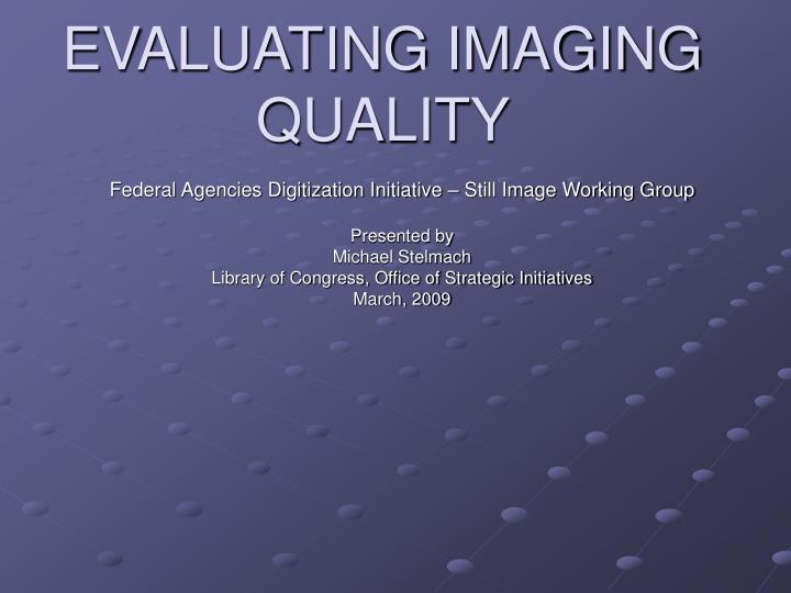 evaluating imaging quality n.