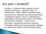 kto plat z dividend