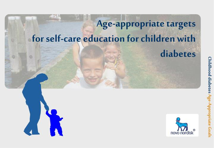 age appropriate targets for self care education for children with diabetes n.