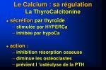 le calcium sa r gulation la thyrocalcitonine