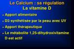 le calcium sa r gulation la vitamine d