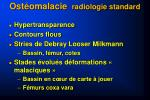 ost omalacie radiologie standard