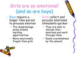 girls are so emotional and so are boys