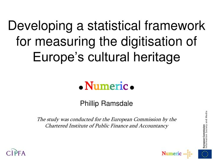 developing a statistical framework for measuring the digitisation of europe s cultural heritage n.