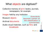 what objects are digitised