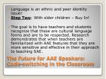the future for aae speakers code switching in the classroom1