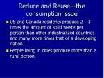 reduce and reuse the consumption issue