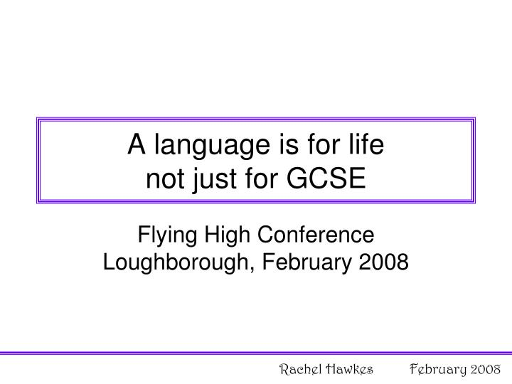 a language is for life not just for gcse n.